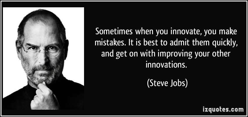 quote-sometimes-when-you-innovate-you-make-mistakes-it-is-best-to-admit-them-quickly-and-get-on-with-steve-jobs-94861